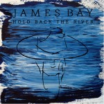 james-bay-hold-back-the-river