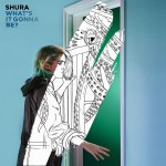 shura-whats-it-gonna-be