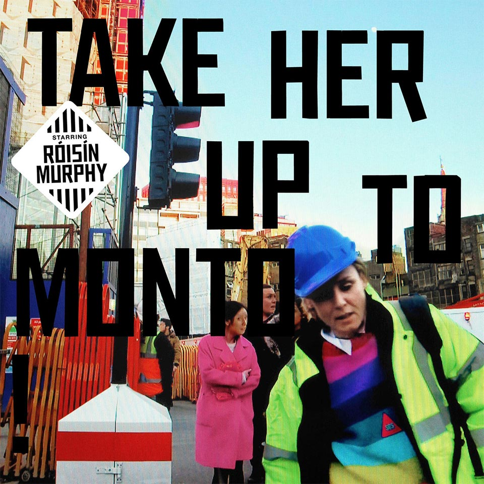 roisin-murphy-take-her-up-to-monto