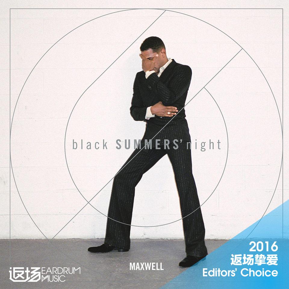 maxwell-blacksummersnight-2016-eardrum-editors-pick